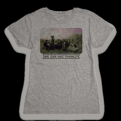 We Can Haz Thankz? Womens T-Shirt