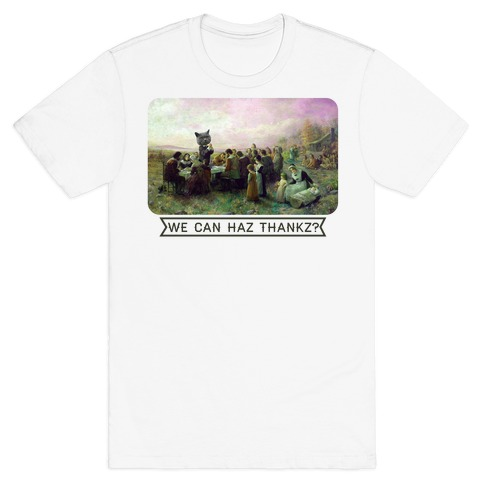 We Can Haz Thankz? Mens T-Shirt