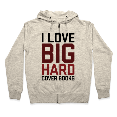 I Love Big Hardcover Books Zip Hoodie