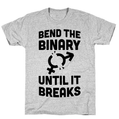Bend The Binary Until It Breaks T-Shirt