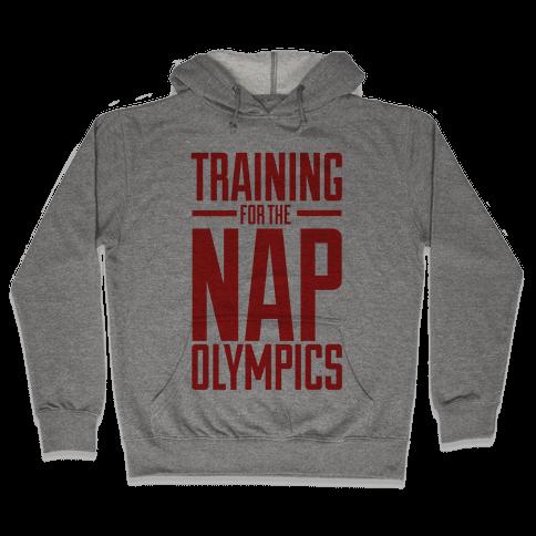 Training For The Nap Olympics Hooded Sweatshirt