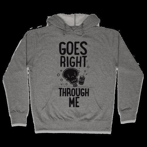Beer Goes Right Through Me Hooded Sweatshirt