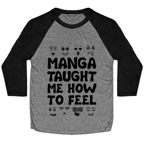 Manga Taught Me How to Feel Baseball Tee