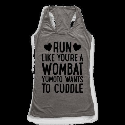 Run Like You're A Wombat Yumoto Wants To Cuddle