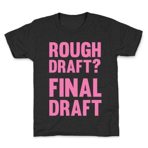 Rough Draft? Final Draft Kids T-Shirt