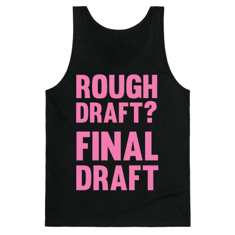 Rough Draft? Final Draft Tank Top
