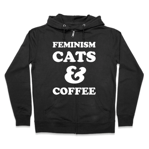 Feminism Cats and Coffee Zip Hoodie