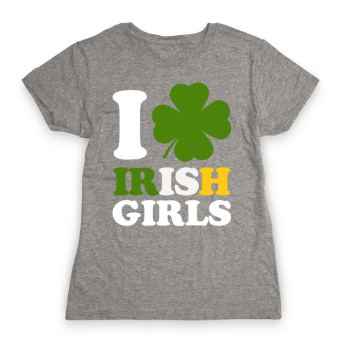I Love Irish Girls Womens T-Shirt