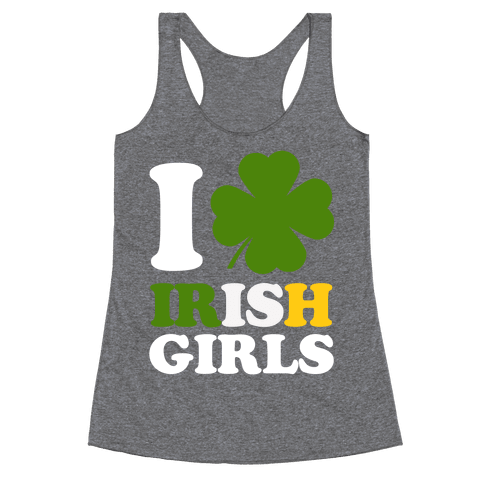 I Love Irish Girls Racerback Tank Top