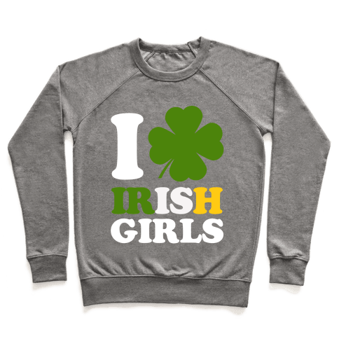 I Love Irish Girls Pullover
