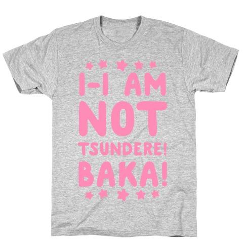 I-I Am Not Tsundere, BAKA! T-Shirt