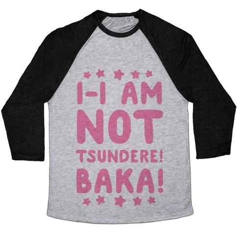 I-I Am Not Tsundere, BAKA! Baseball Tee