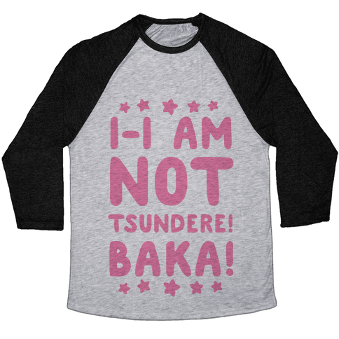 I-I Am Not Tsundere, BAKA! Baseball Tee