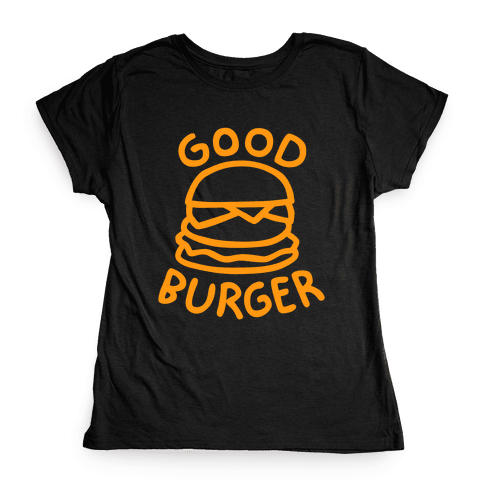 Good Burger (Dark Tank) Womens T-Shirt