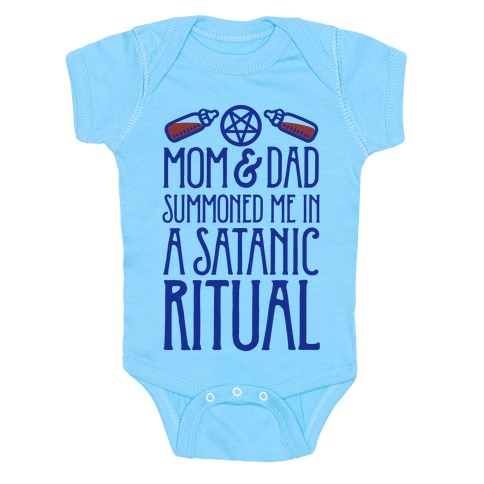 Mom & Dad Summoned Me In A Satanic Ritual Baby Onesy