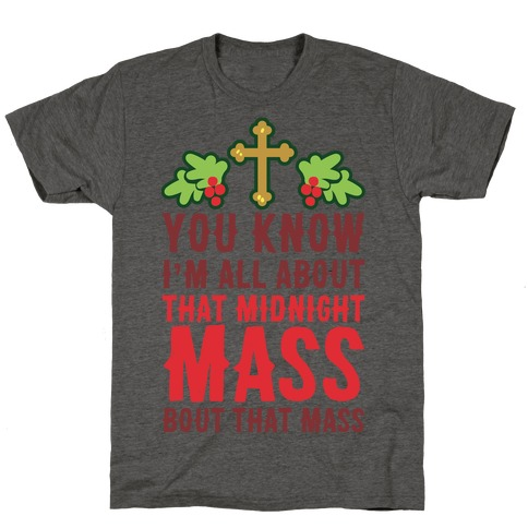 You Know I'm All About That Midnight Mass Bout That Mass T-Shirt