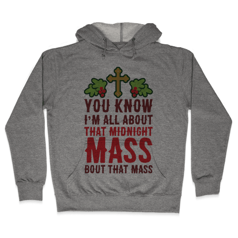 You Know I'm All About That Midnight Mass Bout That Mass Hooded Sweatshirt