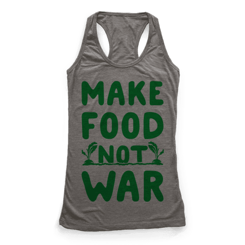 Make Food Not War Racerback Tank Top