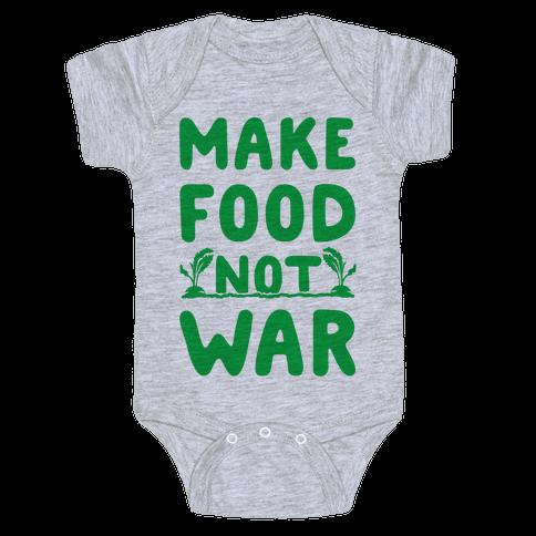 Make Food Not War Baby Onesy