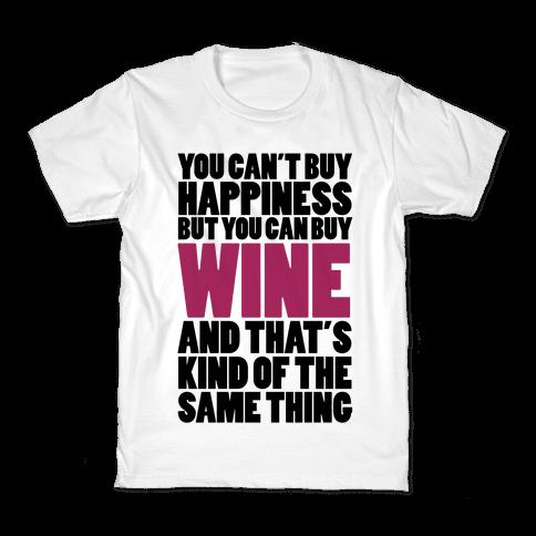 Wine Is My Happiness Kids T-Shirt
