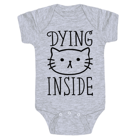 Dying Inside Baby Onesy