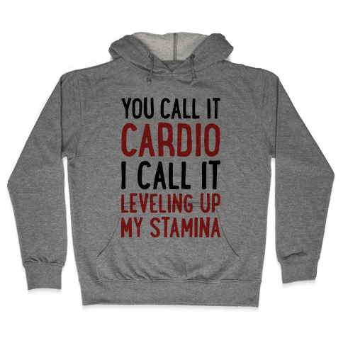 You Call It Cardio Hooded Sweatshirt