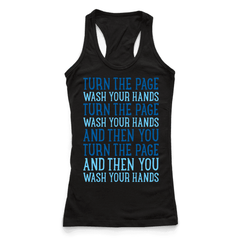 Turn The Page, Wash Your Hands Racerback Tank Top