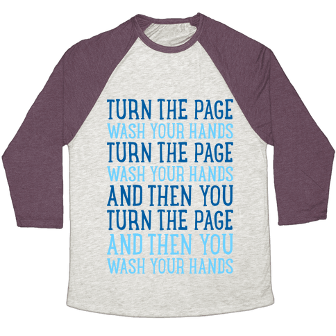 Turn The Page, Wash Your Hands Baseball Tee