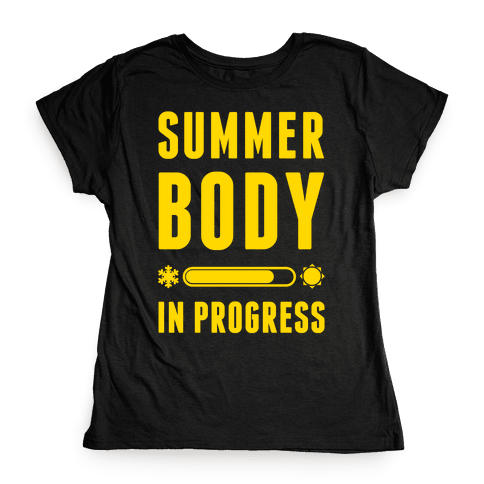 Summer Body In Progress Womens T-Shirt