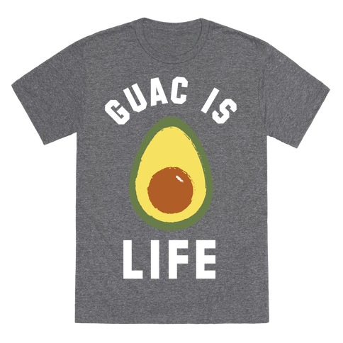 Guac is Life T-Shirt