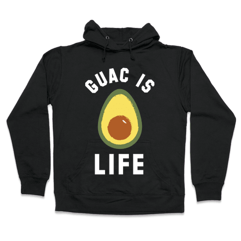 Guac is Life Hooded Sweatshirt