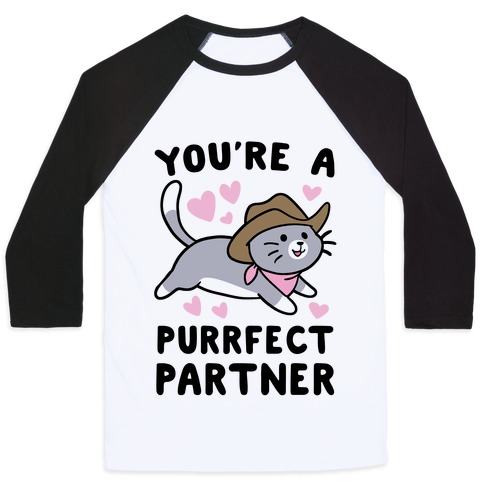 You're the Purrfect Partner Baseball Tee