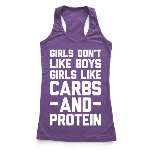 Girls Don't Like Boys Girls Like Carbs And Protein Racerback Tank Top