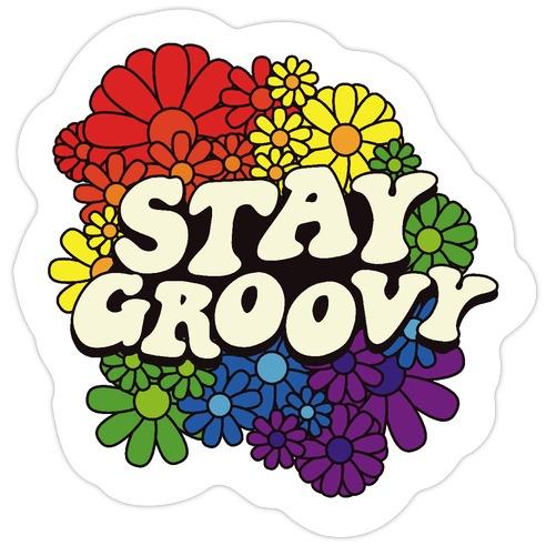 Stay Groovy (Pride Flag Colors) Die Cut Sticker