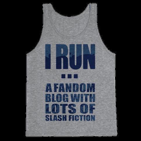 I Run A Fandom Blog Tank Top