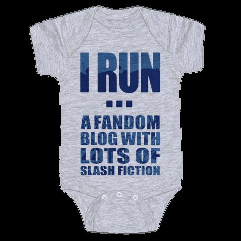 I Run A Fandom Blog Baby Onesy