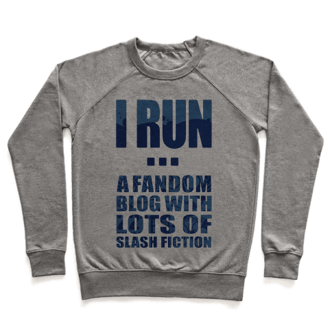 I Run A Fandom Blog Pullover