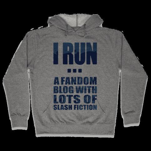 I Run A Fandom Blog Hooded Sweatshirt