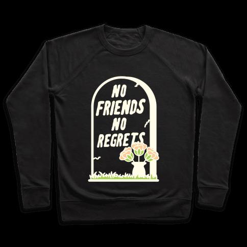No Friends No Regrets Pullover
