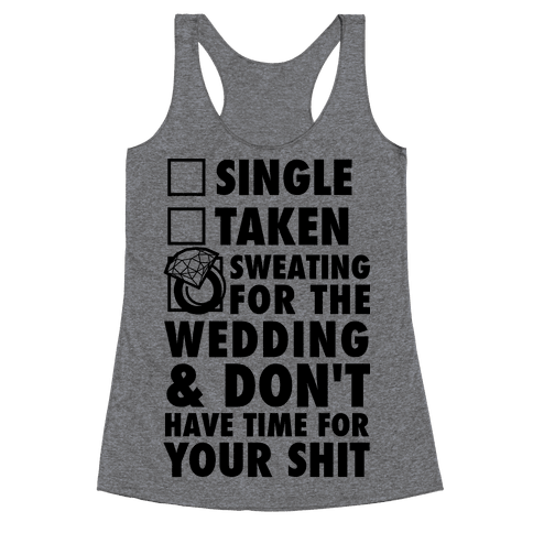 Sweating for the Wedding and Don't Have Time For Your Shit