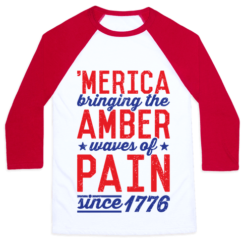 Amber Waves Of Pain Baseball Tee