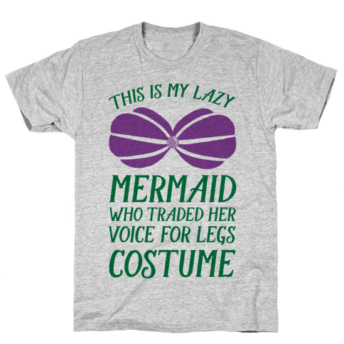 This Is My Lazy Mermaid Who Traded Her Voice For Legs Costume Mens T-Shirt