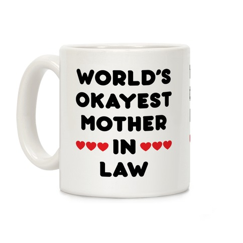 World's Okayest Mother-In-Law Coffee Mug