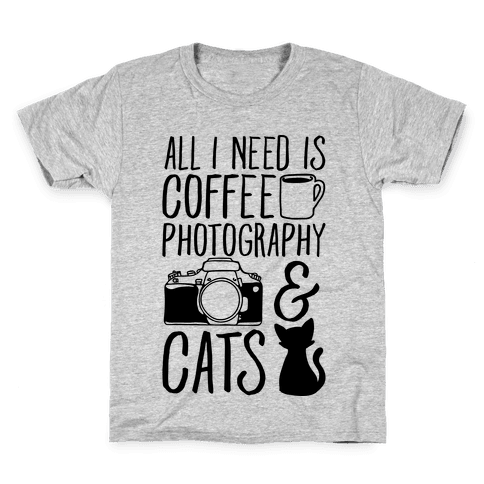 All I Need is Coffee Photography & Cats Kids T-Shirt