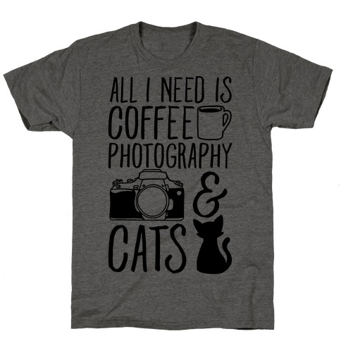 All I Need is Coffee Photography & Cats T-Shirt