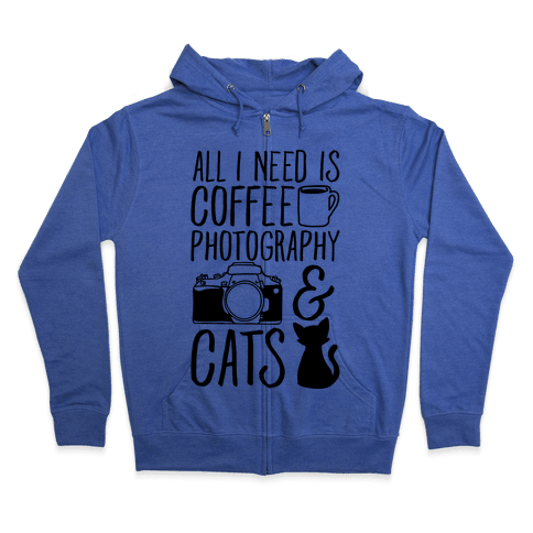 All I Need is Coffee Photography & Cats Zip Hoodie
