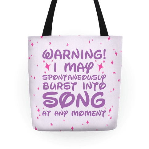 Warning! I May Spontaneously Burst into Song Tote