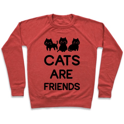 Cats are Friends Pullover