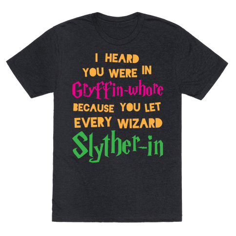 I Heard You Were In Gryffin-Whore