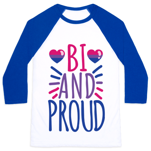 Bi And Proud Baseball Tee